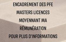 Encadrement Préparation Réalisation des PFE Masters Licences etc..